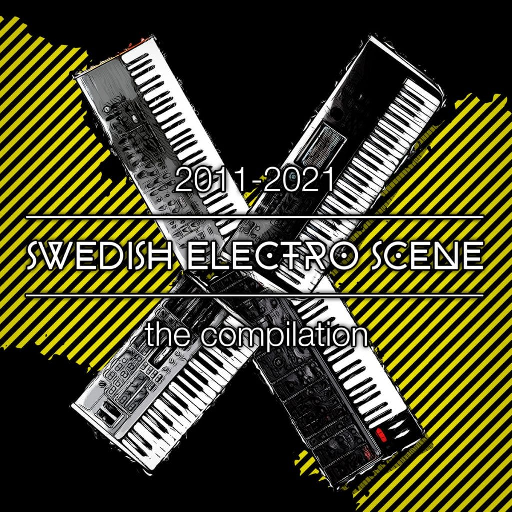 Brand new download compilation from Swedish Electro Scene Facebook page:'2011-2021 Swedish Electro Scene the compilation'