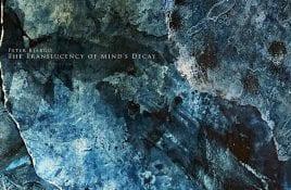 Dark ambient artist Peter Bjärgö returns with 'The Translucency Of Mind's Decay'