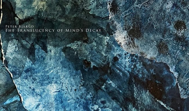 Dark ambient artist Peter Bjärgö returns with 'The Translucency Of Mind's Decay'