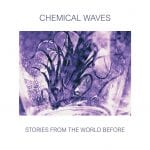 Italian post-punk act Chemical Waves returns with an all new album