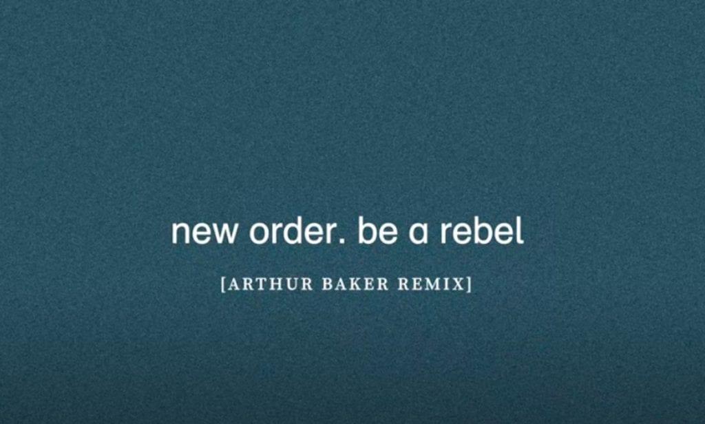 New Order release'Be A Rebel (Arthur Baker remix)'
