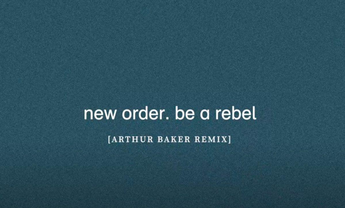 New Order release 'Be A Rebel (Arthur Baker remix)'