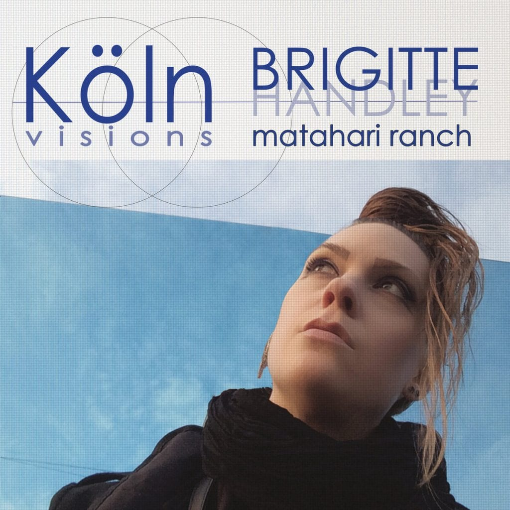 Out now is the new vinyl EP by Brigitte Handley,'Köln Visions'