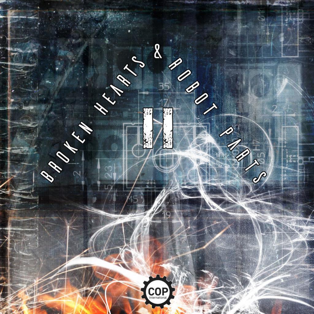 COP International announces compilation album'Broken Hearts & Robot Parts II' feat. Stoneburner, Joy Thieves, Sick Jokes and more