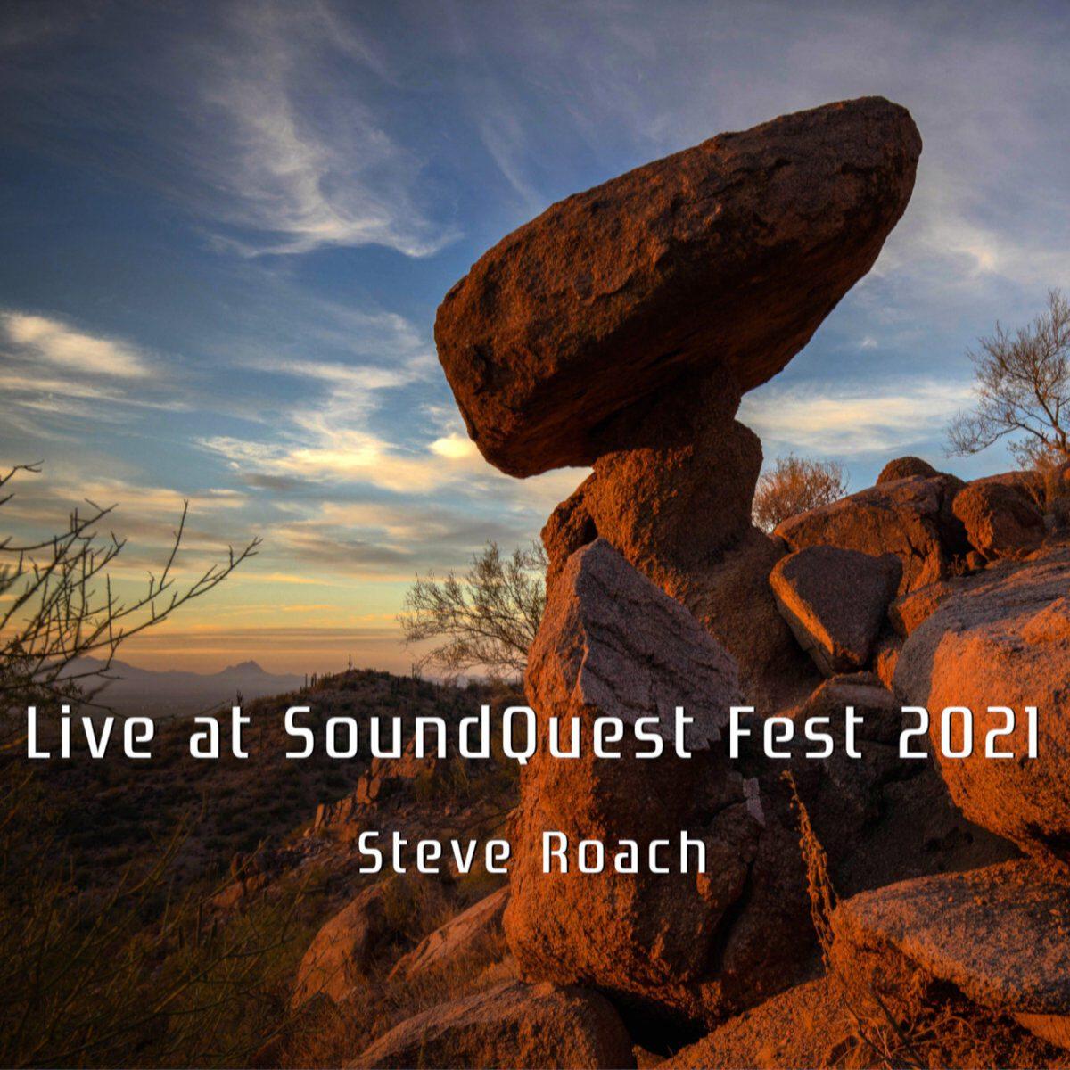 Live album for Steve Roach, 'Live at SoundQuest Fest 2021'