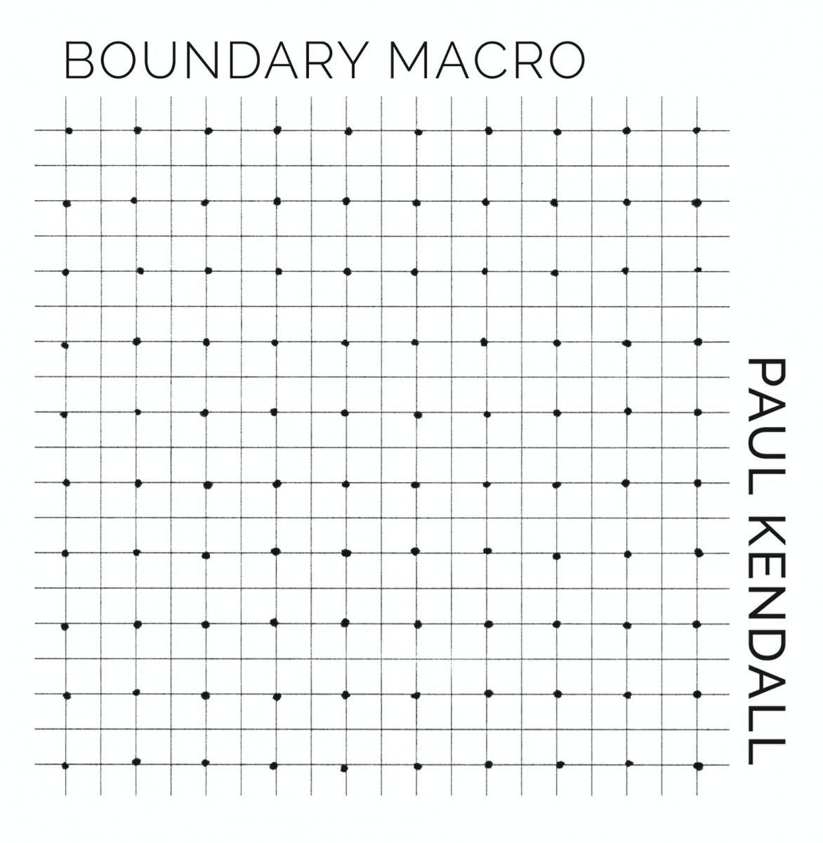 Paul Kendall - Boundary Macro