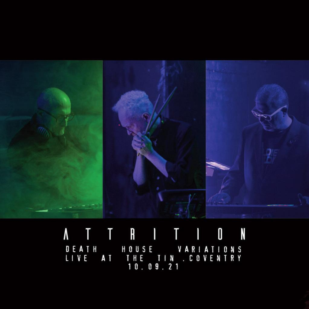 Attrition releases live album'Death House Variations' recorded live at The Tin in Coventry on September 10