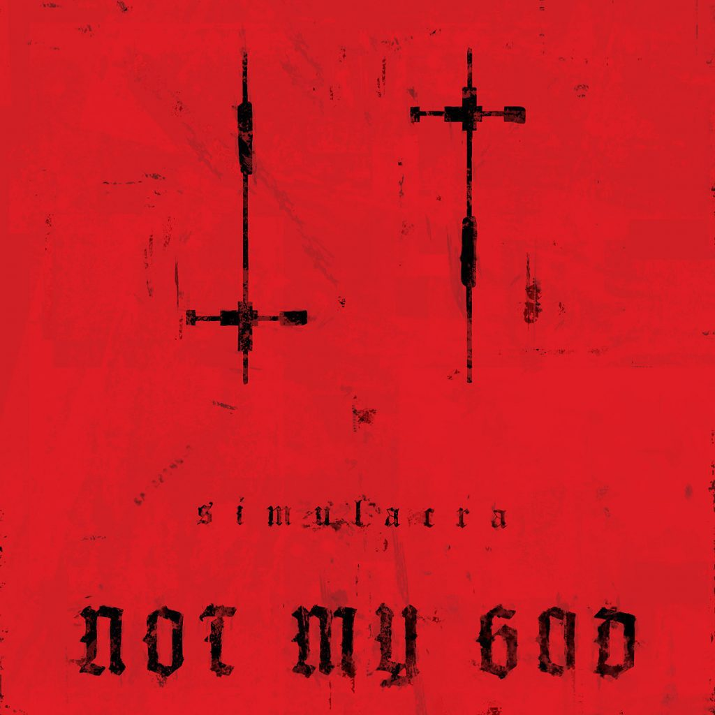 Not My God to release new album'Simulacra' on October 15th