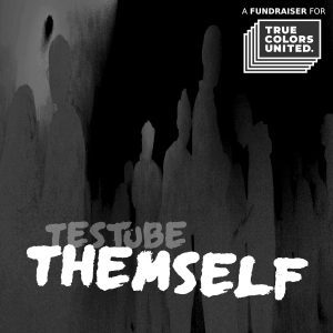 Testube launches charity single 'Themself' to support True Colors United and improve the lives of homeless LGBTIQ+ youth