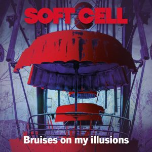 Soft Cell release all new single, 'Bruises On My Illusions'