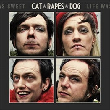 Cat Rapes Dog to release vinyl version'Life was sweet'